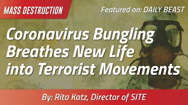 "Daily Beast: ""Coronavirus Bungling Breathes New Life into Terrorist Movements"" - by Rita Katz"