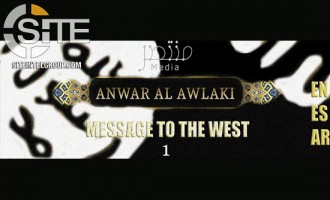 "Pro-IS Group Releases Awlaki Message to West as 1st Episode in ""Remastered Series"" of Jihadi Advice"